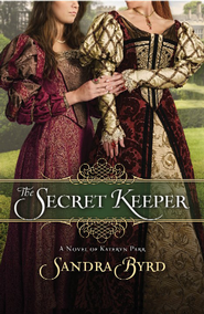The Secret Keeper: Kateryn Parr, Large Print   -              By: Sandra Byrd