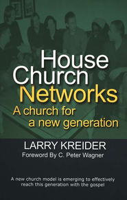 House Church Networks  -     By: Larry Kreider
