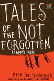 Tales of the Not Forgotten Leader's Guide  -     By: Beth Guckenberger