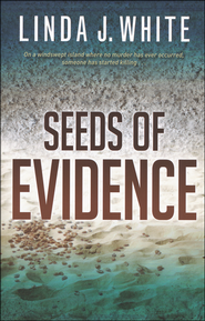 Seeds of Evidence  -              By: Linda J. White