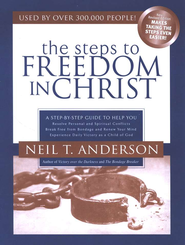 The Steps to Freedom in Christ  -              By: Neil T. Anderson