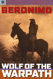Geronimo: Wolf of the Warpath  -     By: Ralph Moody