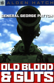 General George Patton: Old Blood and Guts  -     By: Alden Hatch