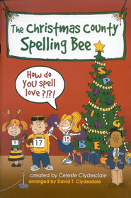 The Christmas County Spelling Bee: How Do You Spell Love? (Choral Book)  -