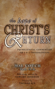 The Hope of Christ's Return : A Premillennial Commentary on 1& 2 Thessalonians  -     By: Mal Couch