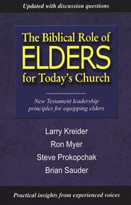 The Biblical Role of Elders in the Church  -     By: Larry Kreider, Ron Myer