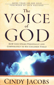 The Voice of God: How God Speaks Personally and Corporately to His Children Today  -     By: Cindy Jacobs