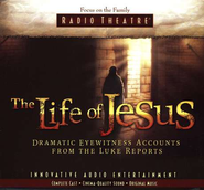 The Life of Jesus: Dramatic Eyewitness Accounts from The Luke Reports  -