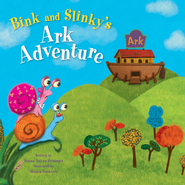 Bink and Slinky's Ark Adventure  -              By: Donna Arlynn Frisinger