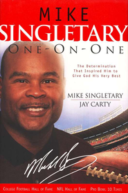 Mike Singletary One-On-One: The Determination That Inspired Him to Give God His Very Best  -     By: Mike Singletary, Jay Carty