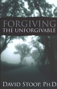 Forgiving the Unforgivable    -     By: David Stoop