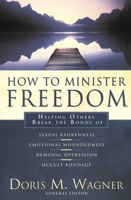 How to Minister Freedom  -     Edited By: Doris M. Wagner     By: Doris M. Wagner, ed.