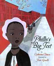 Phillis's Big Test  -     By: Catherine Clinton     Illustrated By: Sean Qualls
