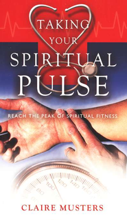 Taking Your Spiritual Pulse  -     By: Mark Water