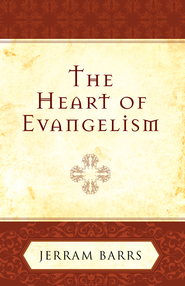 The Heart of Evangelism - eBook  -     By: Jerram Barrs