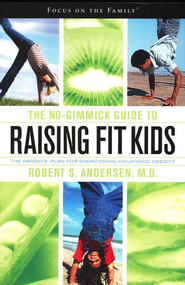 The No Gimmick Guide to Raising Fit Kids  -     By: Robert S. Andersen