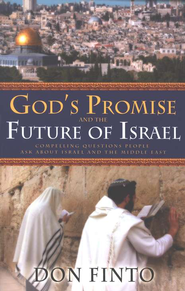 God's Promise and the Future of Israel: Compelling  Questions People Ask About Israel & the Middle East  -     By: Don Finto
