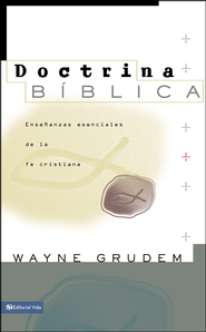 Doctrina Biblica  (Bible Doctrine)  -              By: Wayne Grudem