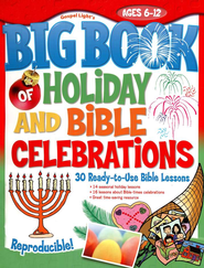 Big Book of Holiday and Bible Celebrations: 30 Ready-to-Use Bible Lessons    -