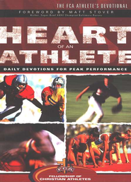 Heart of an Athlete: Daily Devotions for Peak Performance  -     By: Fellowship of Christian Athletes