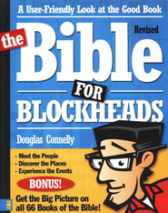 The Bible for Blockheads, Revised Edition   -     By: Douglas Connelly