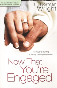 Now That You're Engaged  -     By: H. Norman Wright