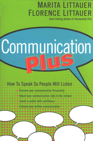Communication Plus: How to Speak So People Will Listen  -     By: Florence Littauer, Marita Littauer
