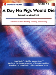 The Day No Pigs Would Die, Student Packet, Grades 7-8   -     By: Robert Newton Peck