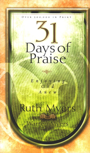 31 Days of Praise: Enjoying God Anew  -     By: Ruth Myers, Warren Myers