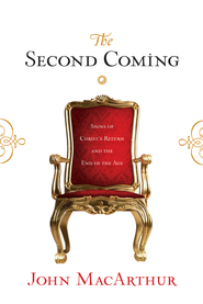 The Second Coming: Signs of Christ's Return and the End of the Age - eBook  -     By: John MacArthur