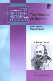 The Ground of Election  -     By: F. Stuart Clarke