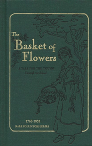 The Basket of Flowers  -     By: Christopher von Schmid