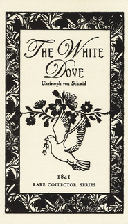 The White Dove  -              By: Christopher von Schmid