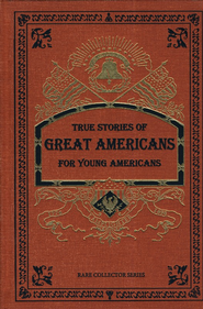 True Stories of Great Americans for Young Americans  -     By: Elbridge Streeter Brooks, Thomas Sheppard Meek