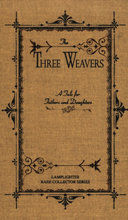 The Three Weavers  -              By: Annie Fellows Johnston