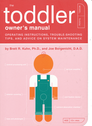 The Toddler Owner's Manual  -     By: Brett R. Kuhn, Joe Borgenicht, Paul Kepple