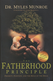 The Fatherhood Principle   -     By: Myles Munroe