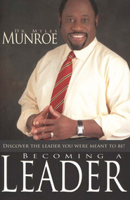 Becoming A Leader  -     By: Myles Munroe