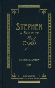 Stephen: A Soldier of the Cross  -     By: Florence M. Kingsley