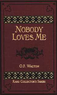 Nobody Loves Me  -     By: O.F. Walton