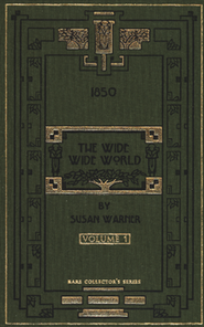 Wide, Wide World Volume 1  -              By: Susan Warner