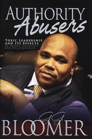 Authority Abusers (New & Expanded)  -              By: George Bloomer