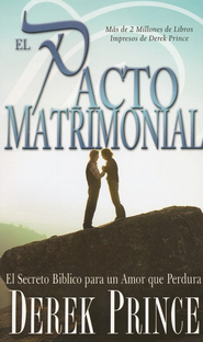 El Pacto Matrimonial  (The Marriage Covenant)  -     By: Derek Prince