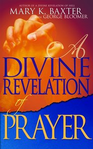 A Divine Revelation of Prayer   -     By: Baxter Mary