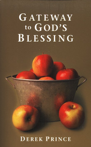 Gateway to God's Blessing   -              By: Derek Prince