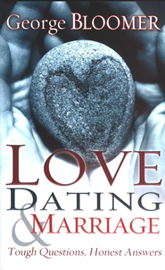 Love, Dating, and Marriage   -     By: George Bloomer