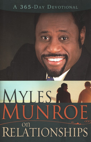 Myles Munroe on Relationships (365 Day)  -              By: Myles Munroe