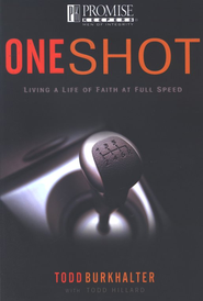 One Shot  -     By: Todd Burkhalter