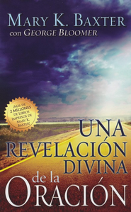 Una Revelación Divina de la Oración  (A Divine Revelation of Prayer)  -     By: Mary K. Baxter