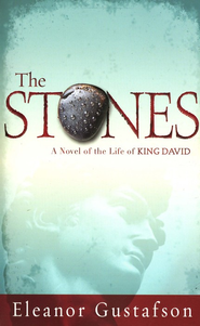 The Stones: A Novel of the Life of King David   -     By: Eleanor Gustafson
